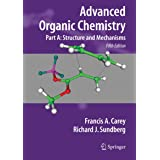 Advanced Organic Chemistry: Part A: Structure and Mechanisms (Advanced Organic Chemistry / Part A: Structure and Mechanisms)