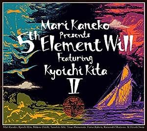 Mari Kaneko Presents 5th Element Will featuring Kyoichi Kita II