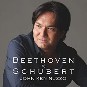 ジョン・健・ヌッツォ/BEETHOVEN×SCHUBERT ベートーヴェン×シューベルト