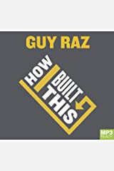 How I Built This: The Unexpected Paths To Success From The World's Most Inspiring Entrepreneurs Audio CD