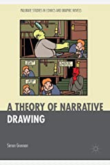 A Theory of Narrative Drawing (Palgrave Studies in Comics and Graphic Novels) ハードカバー