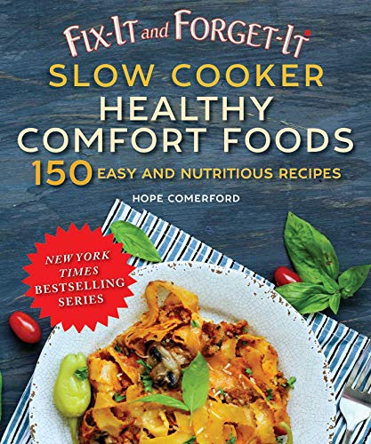 Fix-It and Forget-It Slow Cooker Healthy Comfort Foods: 150 Easy and Nutritious Recipes (English Edition)