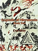 Legends of Micronesia Book Two