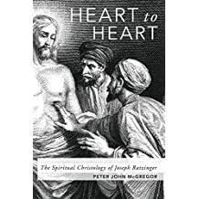 Heart to Heart: The Spiritual Christology of Joseph Ratzinger