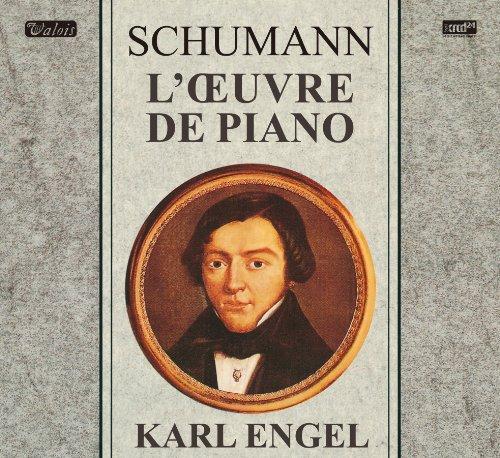ロベルト・シューマン : ピアノ曲全集 (Schumann : L'Oeuvre de Piano / Karl Engel) [France Valois label] [13XRCD]