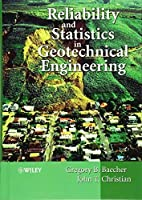 Reliability and Statistics in Geotechnical Engineering by Gregory Baecher John Christian(2003-11-07)