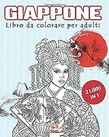 Giappone – 2 libri in 1: Libro da colorare per adulti (Mandala) - Anti-stress – 50 Illustrazioni speciali Giappone
