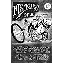 Lu-CiFER Memoirs of a MONGOL: Stories of a mans life experiences who goes by Lu-CiFER, a 16 year member of the MONGOLS Motorcycle Club. �