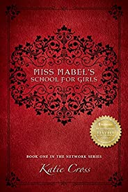 Miss Mabel's School for Girls (The Network Series Boo