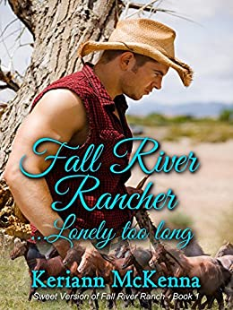 Fall River Rancher...Lonely Too Long by [McKenna, Keriann]