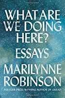 What Are We Doing Here?: Essays (International Edition)