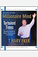 Secrets of the Millionaire Mind in Turbulent Times Audio CD