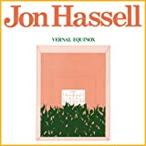 Hassell, J: Vernal Equinox (Remastered)