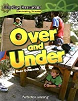 Over and Under (Reading Essentials Discovering Science)