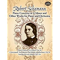 Schumann: Piano Concerto in A Minor and Other Works for Piano and Orchestra