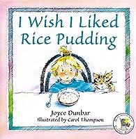 Pb I Wish I Liked Rice Pudding (Macdonald Young Books)