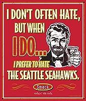 """San Francisco 49ersファン。I Prefer to Hate theシアトル・シーホークス12"""" x 14""""レッドメタルMan Caveサイン"""