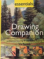 Essentials: Drawing Companion (Everything You Need to Know to Draw Like a Professional, Featuring 30 Step-by-Step Projects)