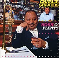 HORN O'PLENTY-THE CHARLIE SHAVERS P