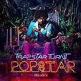 TrapStar Turnt PopStar [Explicit]