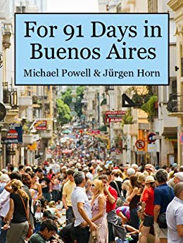 For 91 Days in Buenos Aires by [Powell, Michael]