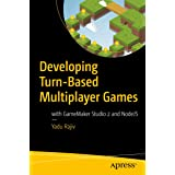 Developing Turn-Based Multiplayer Games: with GameMaker Studio 2 and NodeJS