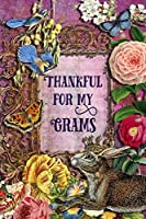 """Thankful For My Grams: 6"""" x 9"""" Enchanting Grams Notebook, Multipurpose Jotter Log Book, Wide Ruled Lined Journal, Vintage Antique Collage Scrapbooking Art, Floral Roses, Stars, Butterflies, Rabbit, Bluebird Writing Pad"""