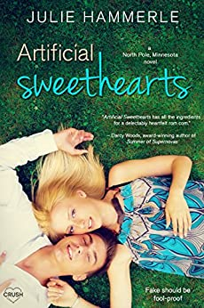 Artificial Sweethearts (North Pole, Minnesota) by [Hammerle, Julie]