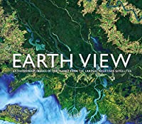 Earth View: Extraordinary Images of Our Planet from the Landsat NASA/USG Satellites