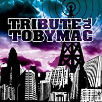 Tobymac Tribute