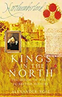 Kings in the North: The House of Percy in British History