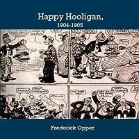Happy Hooligan 1904-1905 [並行輸入品]