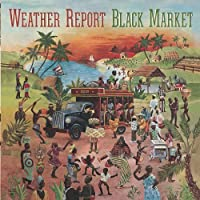 Black Market by Weather Report (2002-06-04)
