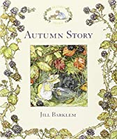 Autumn Story (Brambly Hedge) by Jill Barklem(2011-09-01)