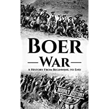 Boer War: A History From Beginning to End