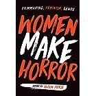 Women Make Horror: Filmmaking, Feminism, Genre