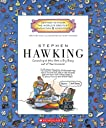 Stephen Hawking: Cosmologist Who Gets a Big Bang Out of the Universe (Getting to Know the World 039 s Greatest Inventors Scientists)