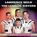 Lawrence Welk Presents The Lennon Sisters / Let 039 s Get Acquainted