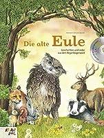 Die alte Eule: Mit tollen Liedern aus dem Regenbogenwald