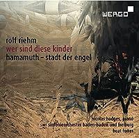 ロルフ・リーム 作品集 (Rolf Riehm : wer sind diese Kinder , hamamuth - stadt der engel / Nicolas Hodges (piano) , SWR Sinfonieorchester Baden-Baden und Freiburg , Beat Furrer) [輸入盤] - Hybrid SACD