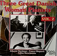 Great Danish Women Pianists Vol. 2