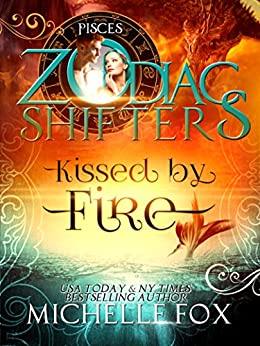 Kissed by Fire A Zodiac Shifters Paranormal Romance (Maidens Book 2) by [Fox, Michelle, Shifters, Zodiac]