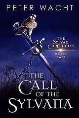 The Call of the Sylvana (The Sylvan Chronicles Book 2) Kindle Edition