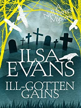Ill-Gotten Gains: A Nell Forrest Mystery 2 by [Evans, Ilsa]