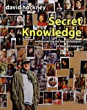 Secret Knowledge: Rediscovering the Lost Techniques of the Old Masters