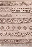 Relearning Mathematics: A Different Third R-Radical Math
