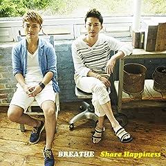 BREATHE「Share Happiness」のCDジャケット