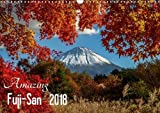 Amazing Fuji-San 2018: Fuji-San, The Spirit Of Japan (Calvendo Places)