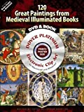 120 Great Paintings from Medieval Illuminated Books Platinum DVD and Book (Dover Electronic Clip Art)