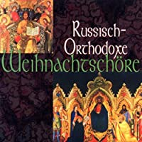 ロシアの作曲家によるクリスマス聖歌曲集/Russisch-Orchodoxe: Weihnachtschore